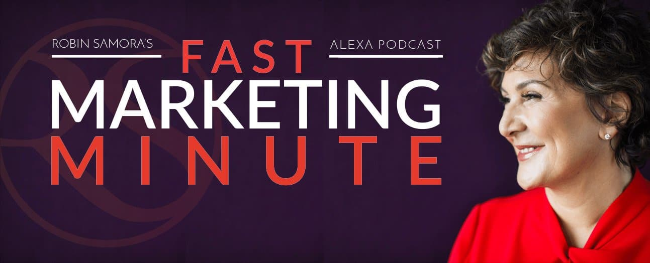 , PR and Brand Expert Robin Samora's Fast Marketing Minute featured on Alexa, Fast Marketing Minute