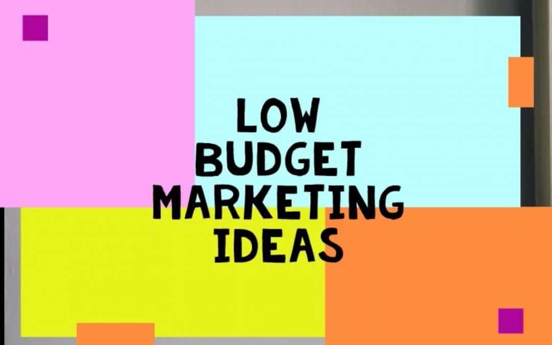 5 Low-Budget Digital Marketing Ideas