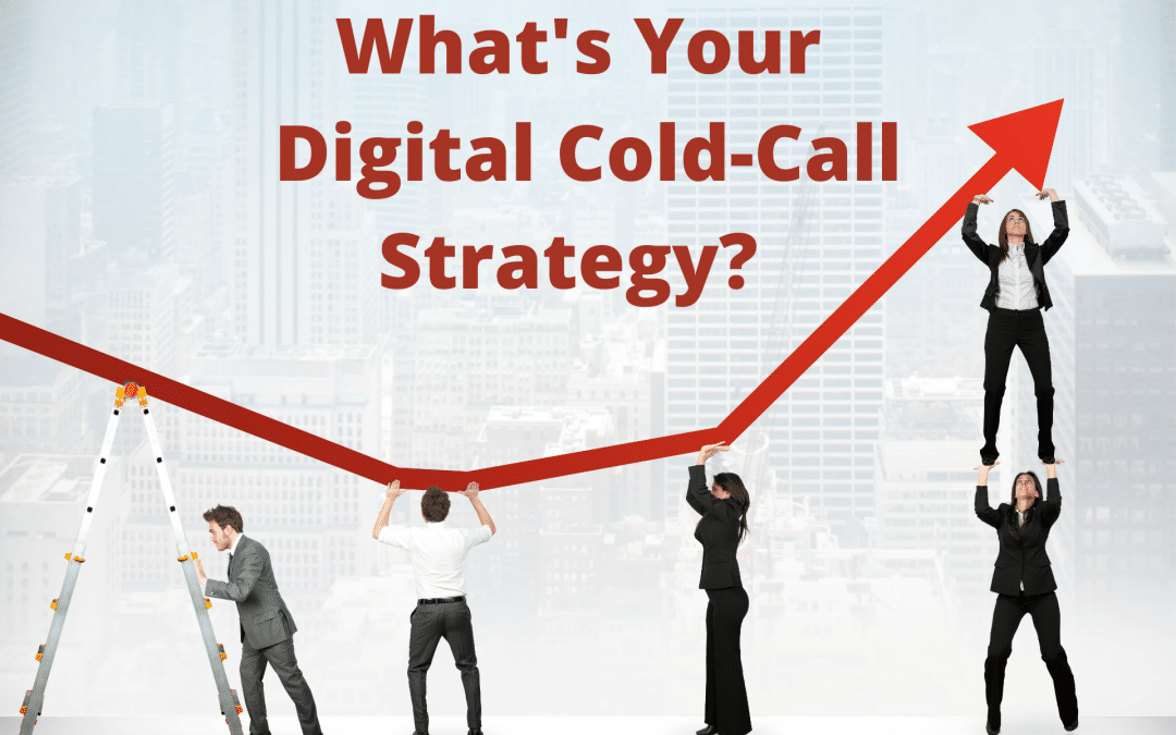 How to Use Digital Marketing for Cold Calls