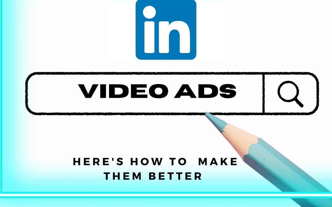 3 Video Marketing Tips for Better LinkedIn Ads